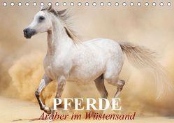 Pferde • Araber im Wüstensand (Tischkalender 2019 DIN A5 quer) von Stanzer,  Elisabeth