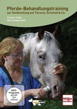 Pferde-Behandlungstraining zur Vorbereitung auf Tierarzt, Schmied & Co von Alef,  Ralf, Steigerwald,  Nina, Theby,  Viviane