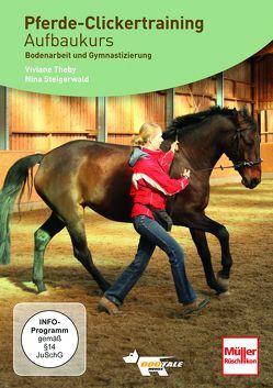 Pferde-Clickertraining Aufbaukurs von Steigerwald,  Nina, Theby,  Viviane