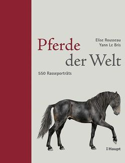 Pferde der Welt von Le Bris,  Yann, Rousseau,  Elise