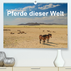 Pferde dieser Welt (Premium, hochwertiger DIN A2 Wandkalender 2020, Kunstdruck in Hochglanz) von Woehlke,  Juergen