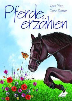 Pferde erzählen von Kummer,  Britta, Pfolz,  Karin
