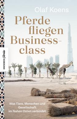 Pferde fliegen Businessclass von Anis,  Roger, Burkhardt,  Christiane, Koens,  Olaf
