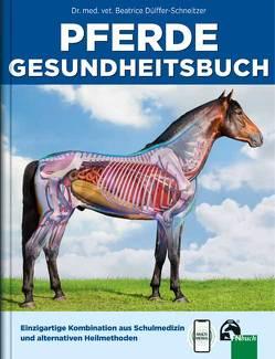 Pferde Gesundheitsbuch von Dülffer-Schneitzer,  Dr. med. vet. Beatrice