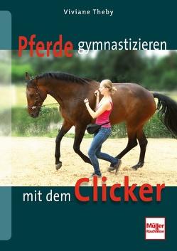 Pferde gymnastizieren mit dem Clicker von Theby,  Viviane