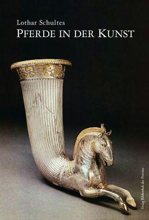 Pferde in der Kunst von Schultes,  Lothar