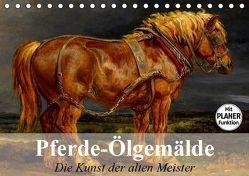 Pferde-Ölgemälde. Die Kunst der alten Meister (Tischkalender 2019 DIN A5 quer) von Stanzer,  Elisabeth