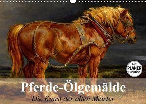 Pferde-Ölgemälde. Die Kunst der alten Meister (Wandkalender 2018 DIN A3 quer) von Stanzer,  Elisabeth