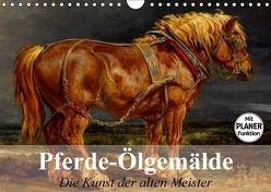 Pferde-Ölgemälde. Die Kunst der alten Meister (Wandkalender 2018 DIN A4 quer) von Stanzer,  Elisabeth
