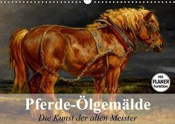 Pferde-Ölgemälde. Die Kunst der alten Meister (Wandkalender 2019 DIN A3 quer) von Stanzer,  Elisabeth