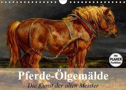Pferde-Ölgemälde. Die Kunst der alten Meister (Wandkalender 2019 DIN A4 quer) von Stanzer,  Elisabeth