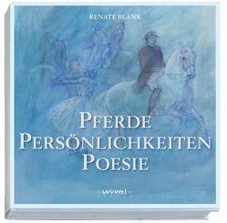 Pferde, Persönlichkeiten, Poesie von Blank,  Renate, Orterer,  Christine, Sonntag,  Isabella