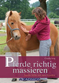Pferde richtig massieren von Jung,  Claudia
