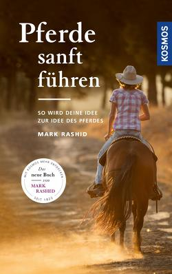 Pferde sanft führen von Rashid,  Mark
