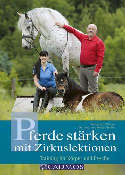 Pferde stärken mit Zirkuslektionen von Hellmayr,  Wolfgang, Reuber,  Kerstin