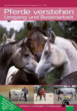 Pferde verstehen – Umgang und Bodenarbeit von Hänel,  Sabine, König von Borstel,  Uta, Krüger,  Konstanze, Münch,  Claudia, Schoeffmann,  Britta