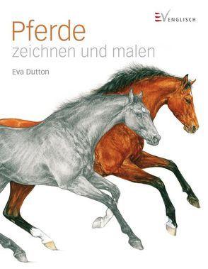 Pferde zeichnen und malen von Dutton,  Eva