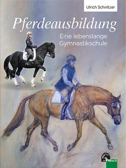 Pferdeausbildung von Schnitzer,  Prof. Dr. Ulrich