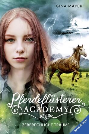 Pferdeflüsterer-Academy, Band 5: Zerbrechliche Träume von Mayer,  Gina