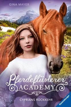 Pferdeflüsterer-Academy, Band 9: Cyprians Rückkehr von Mayer,  Gina