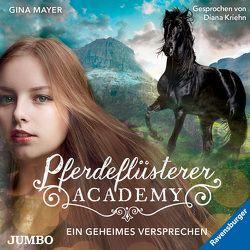 Pferdeflüsterer-Academy. Ein geheimes Versprechen von Kriehn,  Diana, Mayer,  Gina
