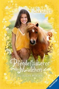 Pferdeflüsterer-Mädchen, Band 4: Das kleine Wunder von Mayer,  Gina, Prechtel,  Florentine