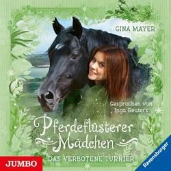 Pferdeflüsterer Mädchen. Das verbotene Turnier von Mayer,  Gina, Reuters,  Inga