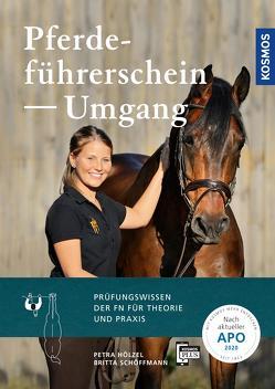 Pferdeführerschein Umgang von Hölzel,  Petra, Schoeffmann,  Britta