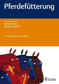 Pferdefütterung von Coenen,  Manfred, Meyer,  Helmut