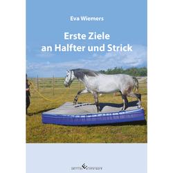 Pferdegymnastik mit Eva Wiemers Band 2 – Erste Ziele an Halfter und Strick von Wiemers,  Eva