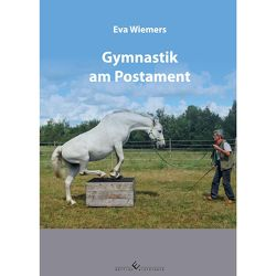 Pferdegymnastik mit Eva Wiemers Band 3 – Gymnastik am Postament von Wiemers,  Eva