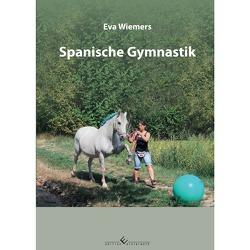 Pferdegymnastik mit Eva Wiemers Band 4 Spanische Gymnastik von Wiemers,  Eva