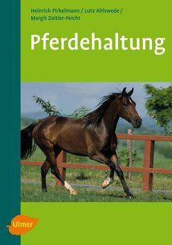 Pferdehaltung von Ahlswede,  Lutz, Pirkelmann,  Heinrich, Zeitler-Feicht,  Margit H.