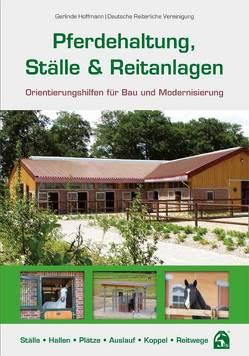 Pferdehaltung, Ställe & Reitanlagen von Deutsche Reiterliche Vereinigung e.V., Hoffmann,  Gerlinde