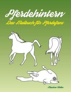 Pferdehintern – Das Malbuch für Pferdefans von Wolke,  Massimo