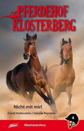 Pferdehof Klosterberg 4 – Nicht mit mir! von Hollenstein,  David, Perreten,  Salome