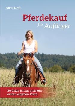 Pferdekauf für Anfänger von Leyk,  Anna