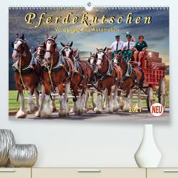 Pferdekutschen – Vorgänger des Automobils (Premium, hochwertiger DIN A2 Wandkalender 2021, Kunstdruck in Hochglanz) von Roder,  Peter