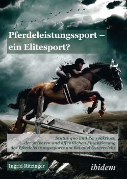 Pferdeleistungssport – ein Elitensport? von Ritzinger,  Ingrid