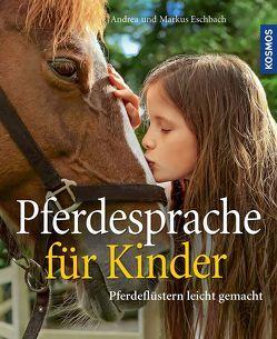 Pferdesprache für Kinder von Eschbach,  Andrea, Eschbach,  Markus