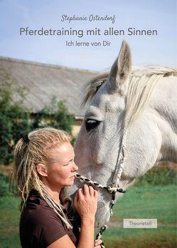 Pferdetraining mit allen Sinnen von Ostendorf,  Stephanie
