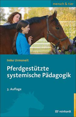 Pferdgestützte systemische Pädagogik von Urmoneit,  Imke