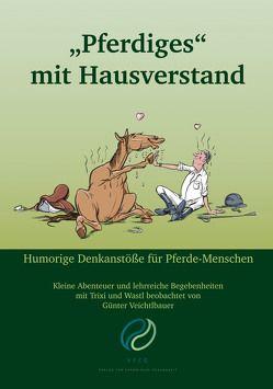 """""""Pferdiges"""" mit Hausverstand von Veichtlbauer,  Günter"""