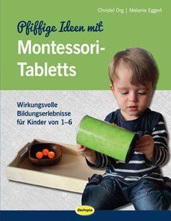 Pfiffige Ideen mit Montessori-Tabletts von Eggert,  Melanie, Org,  Christel