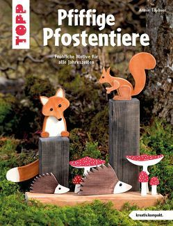 Pfiffige Pfostentiere (kreativ.kompakt) von Täubner,  Armin