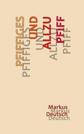 Pfiffiges und allzu Pfiff von Deutsch,  Markus