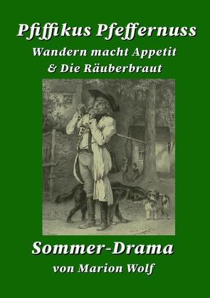 Pfiffikus Pfeffernuss – Wandern macht Appetit & Die Räuberbraut – Sommerdrama von Wolf,  Marion