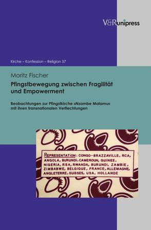 Pfingstbewegung zwischen Fragilität und Empowerment von Barth,  Hans-Martin, Feldtkeller,  Andreas, Fischer,  Moritz, Fleischmann-Bisten,  Walter, Hempelmann,  Reinhard, Schneider-Ludorff,  Gury