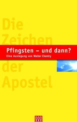 Pfingsten – und dann? von Chantry,  Walter J