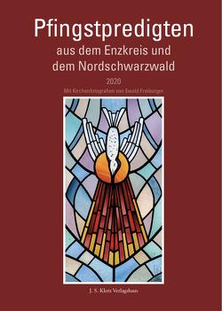Pfingstpredigten aus dem Enzkreis und dem Nordschwarzwald 2020 von Freiburger,  Ewald